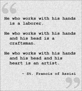 St. Francisco of Asis said ….